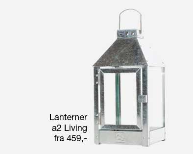 Lanternerne fra a2 Living er galvaniseret og holder til at stå ude år efter år. Se det store udvalg af størrelser.